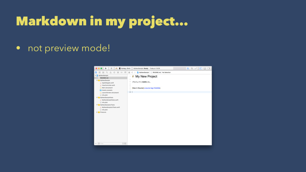 Markdown in my project... • not preview mode!
