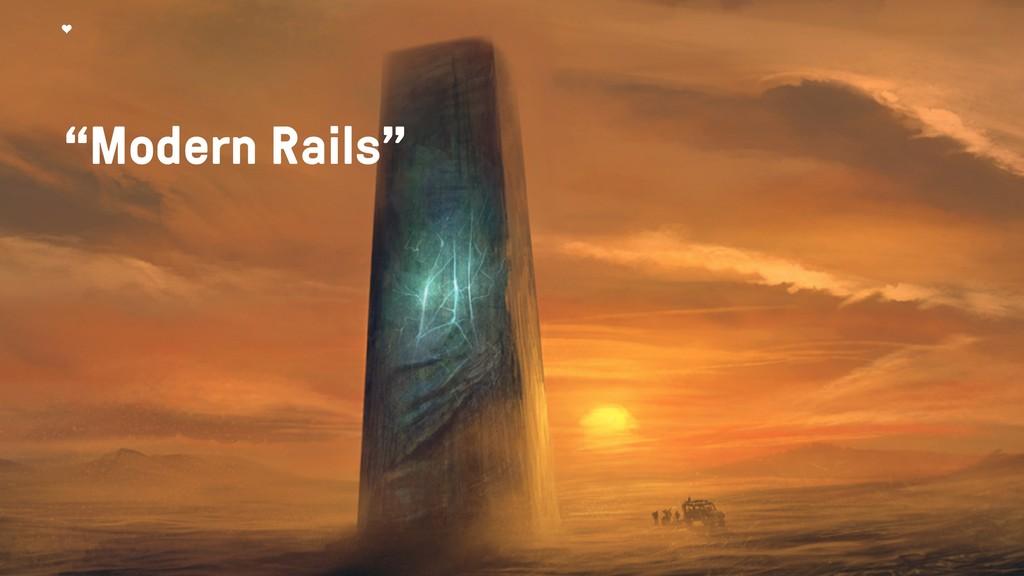 """Modern Rails"""