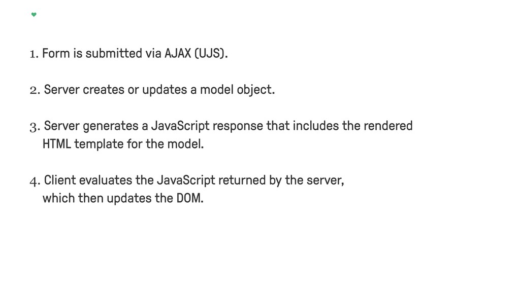 1. Form is submitted via AJAX (UJS).