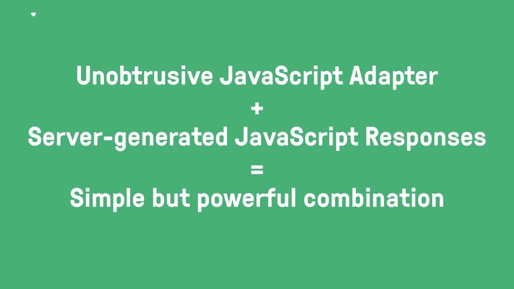 Unobtrusive JavaScript Adapter + Server-generat...