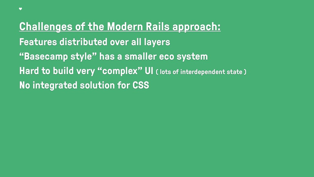 Challenges of the Modern Rails approach: Featur...