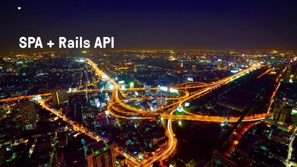 SPA + Rails API