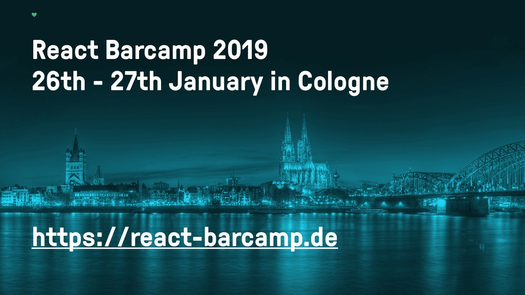 React Barcamp 2019 26th - 27th January in Colog...