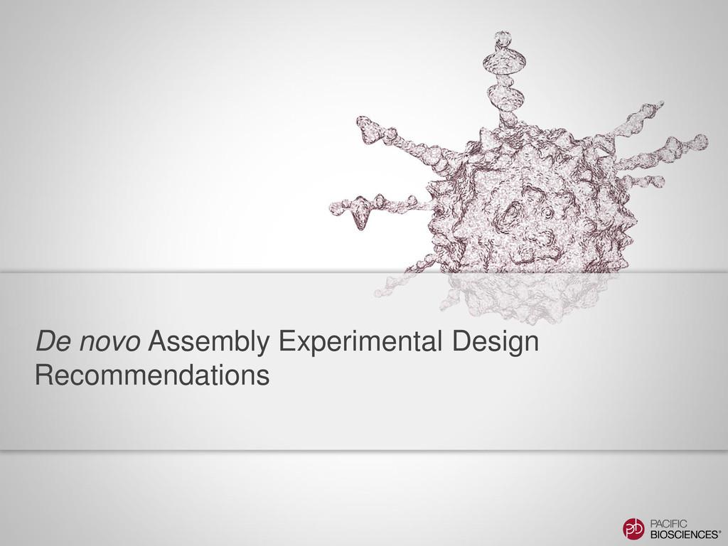 De novo Assembly Experimental Design Recommenda...