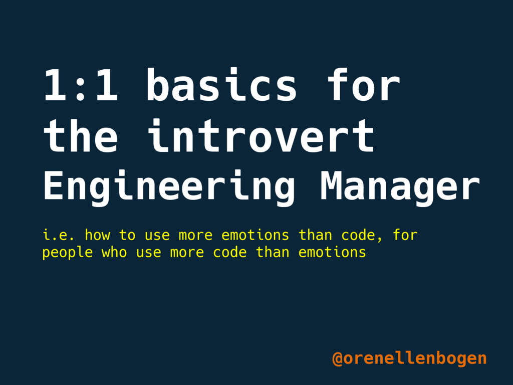 1:1 basics for the introvert Engineering Manage...