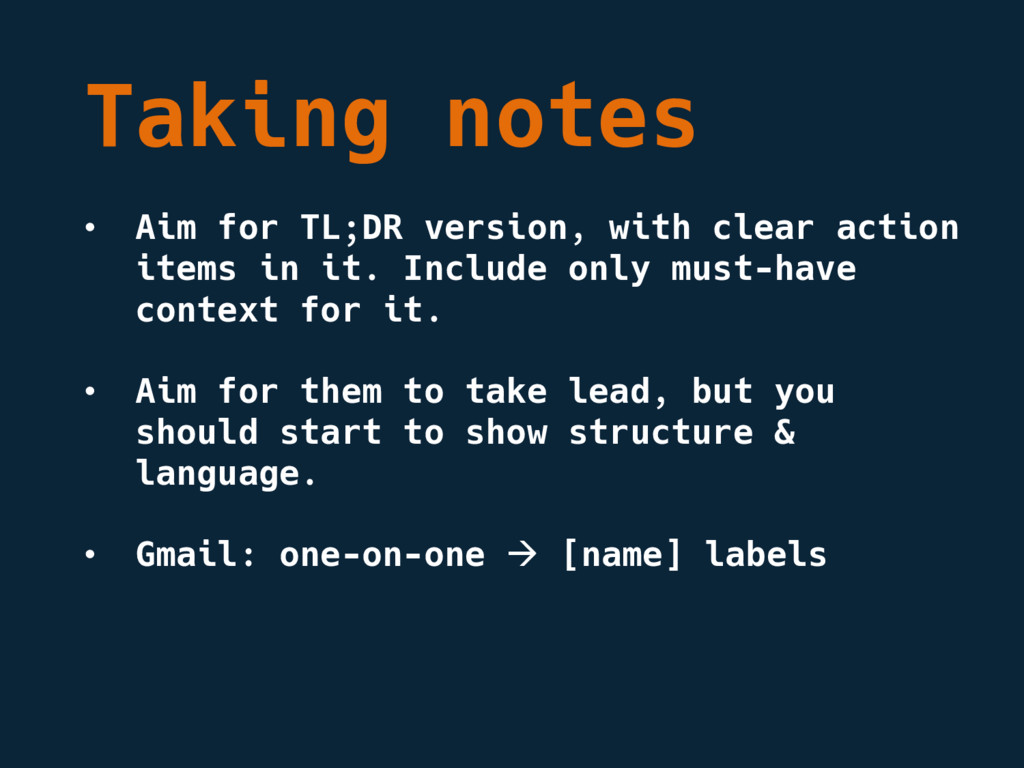 Taking notes • Aim for TL;DR version, with clea...