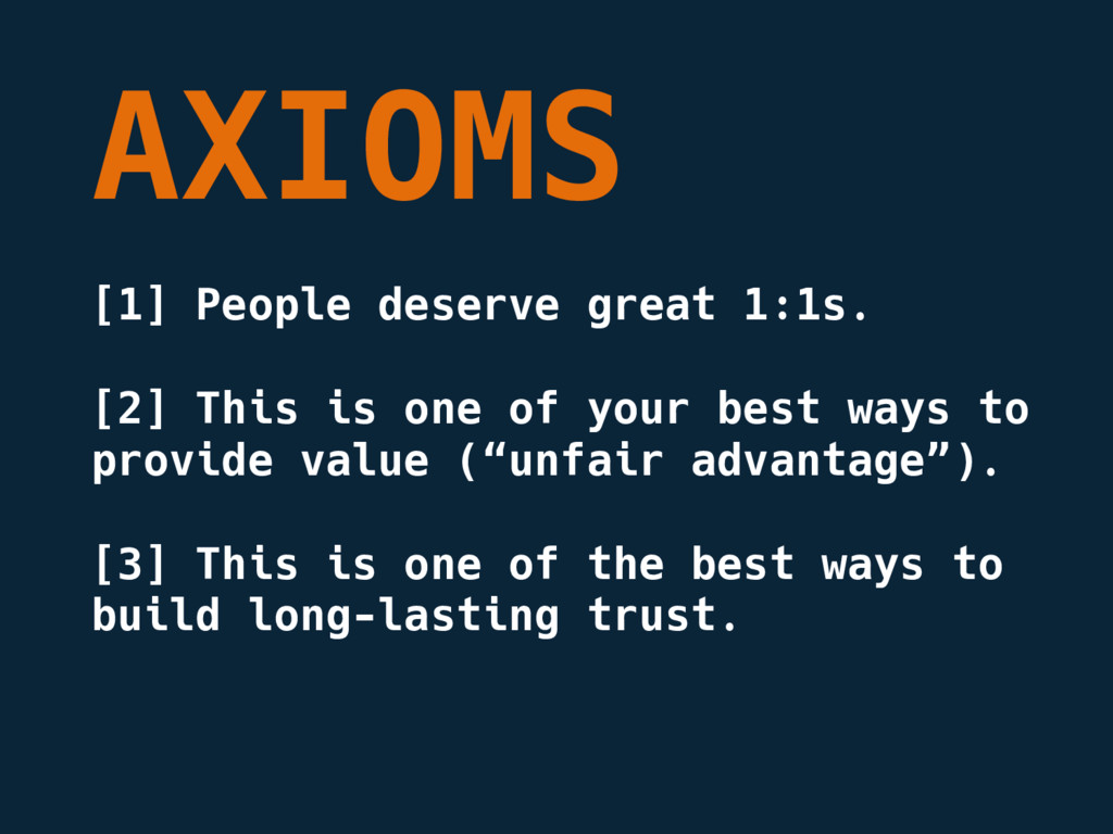 AXIOMS [1] People deserve great 1:1s. [2] This ...
