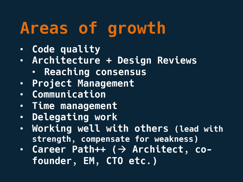Areas of growth • Code quality • Architecture +...