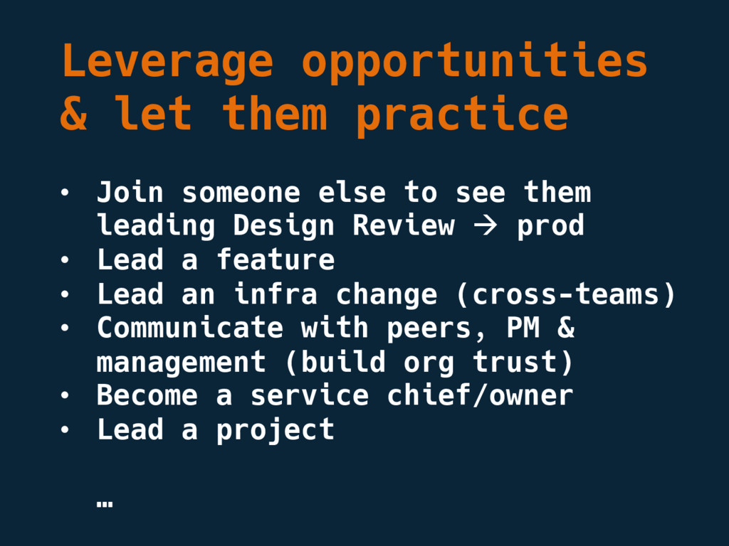 Leverage opportunities & let them practice • Jo...
