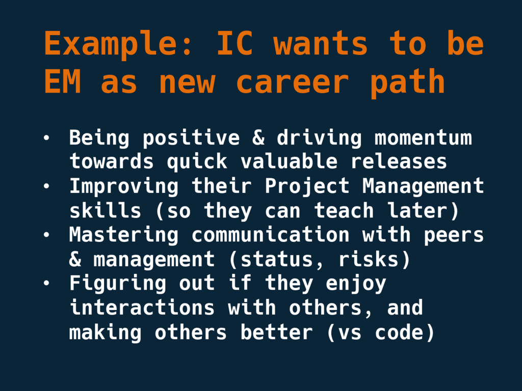 Example: IC wants to be EM as new career path •...