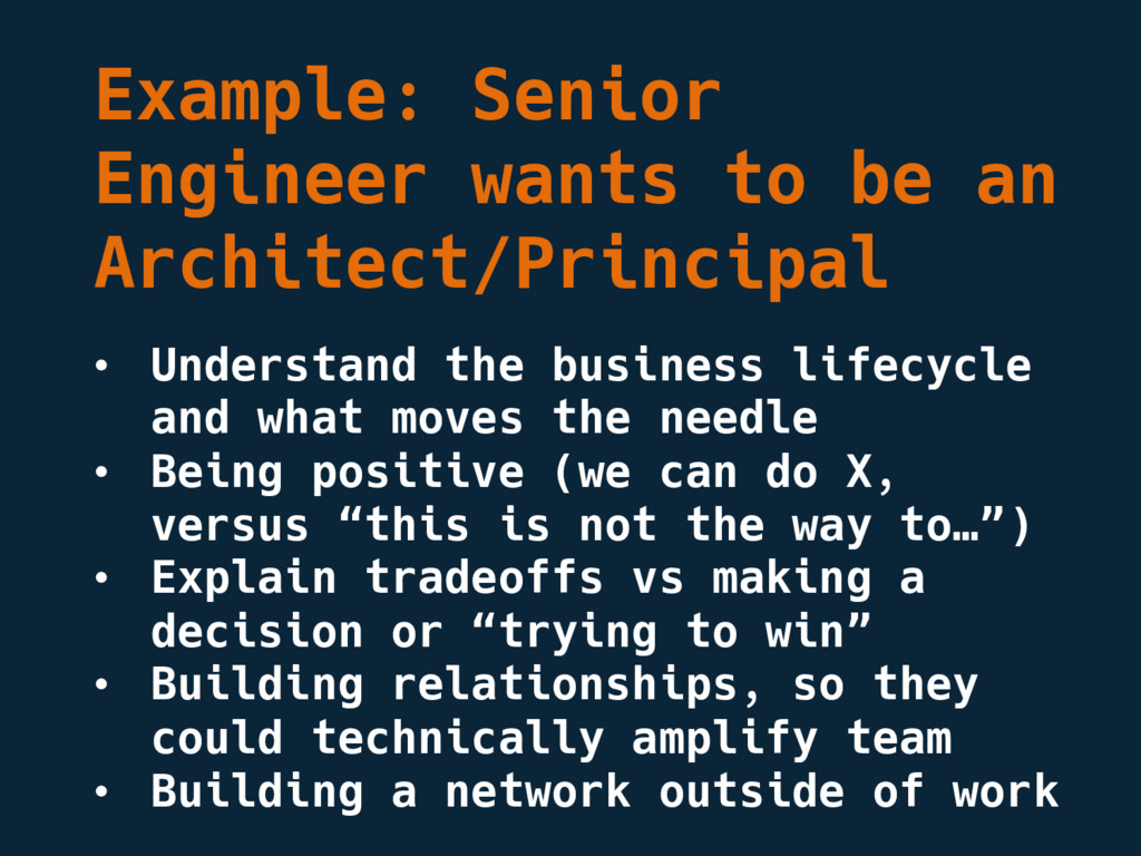 Example: Senior Engineer wants to be an Archite...