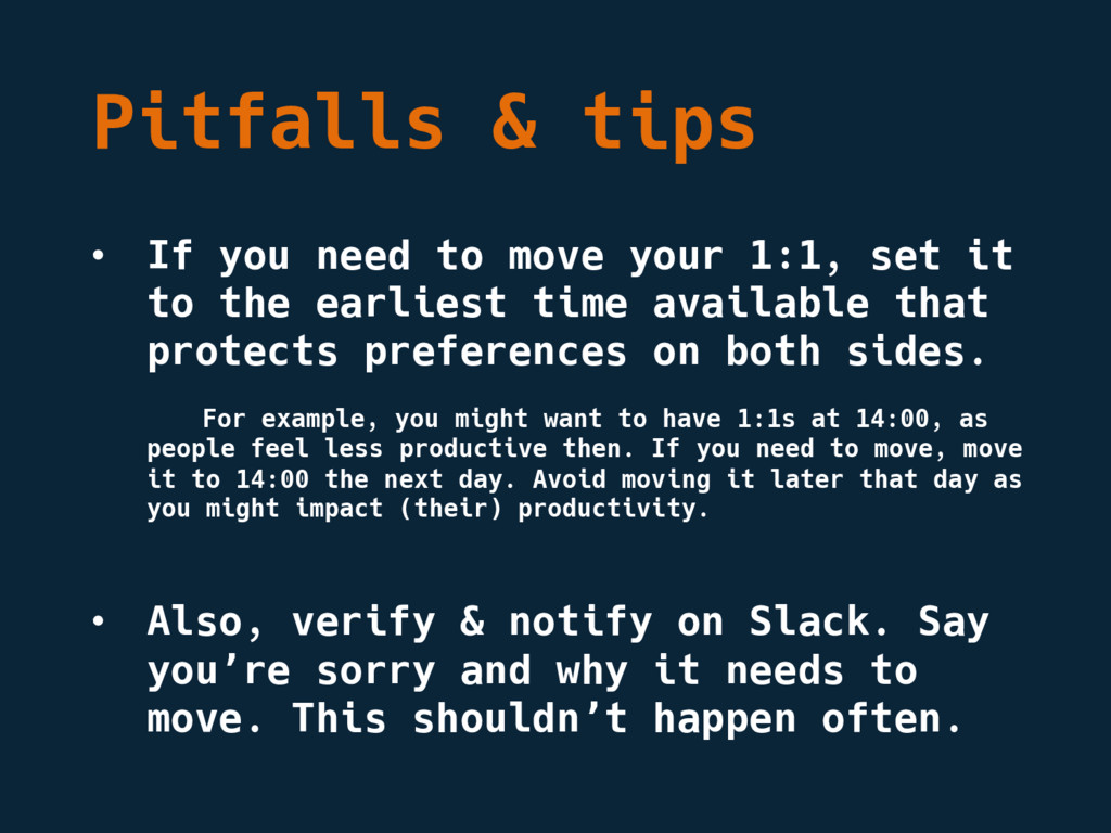 Pitfalls & tips • If you need to move your 1:1,...