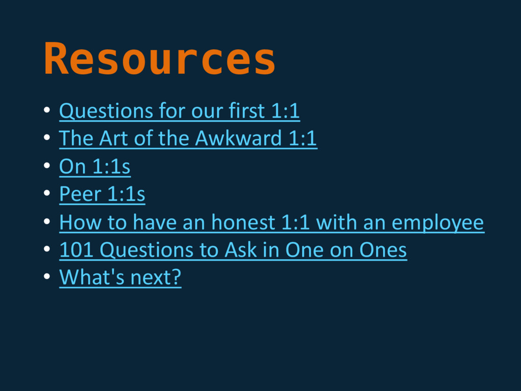Resources • Questions for our first 1:1 • The A...