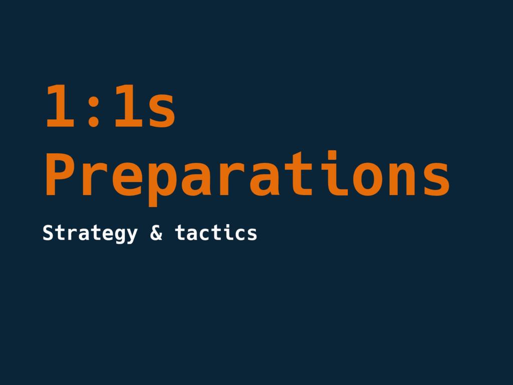 1:1s Preparations Strategy & tactics