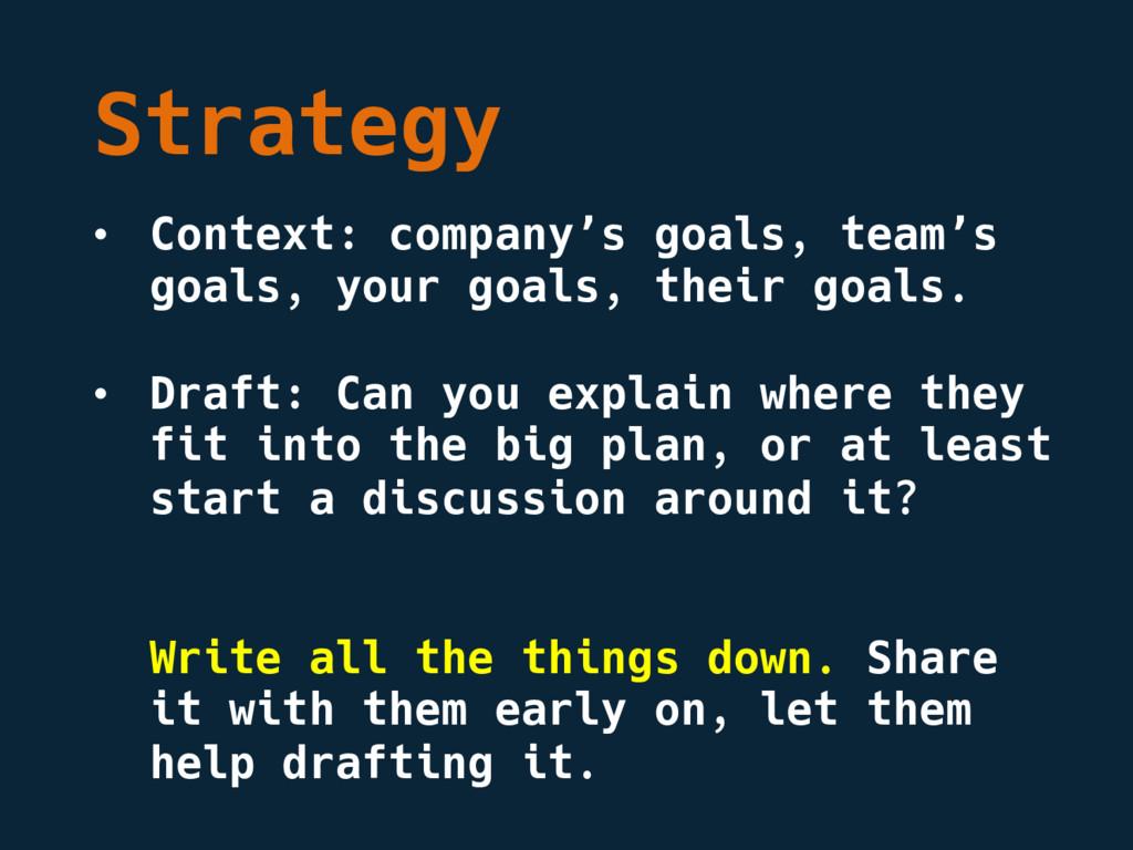 Strategy • Context: company's goals, team's goa...