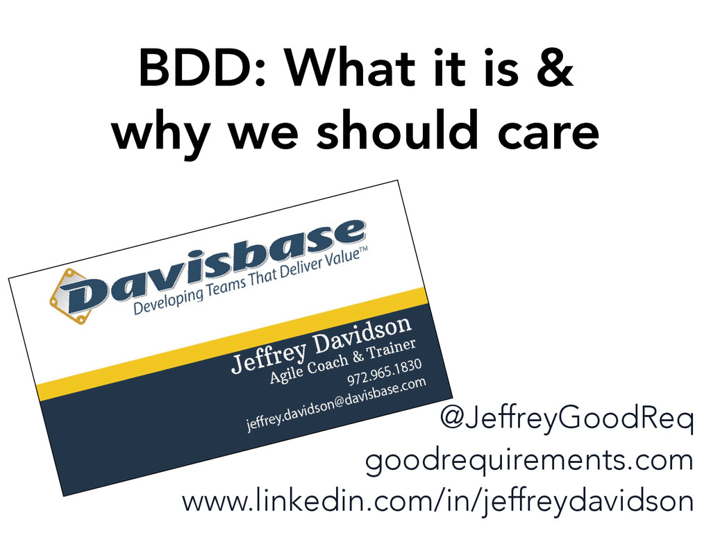 BDD: What it is & why we should care @JeffreyG...