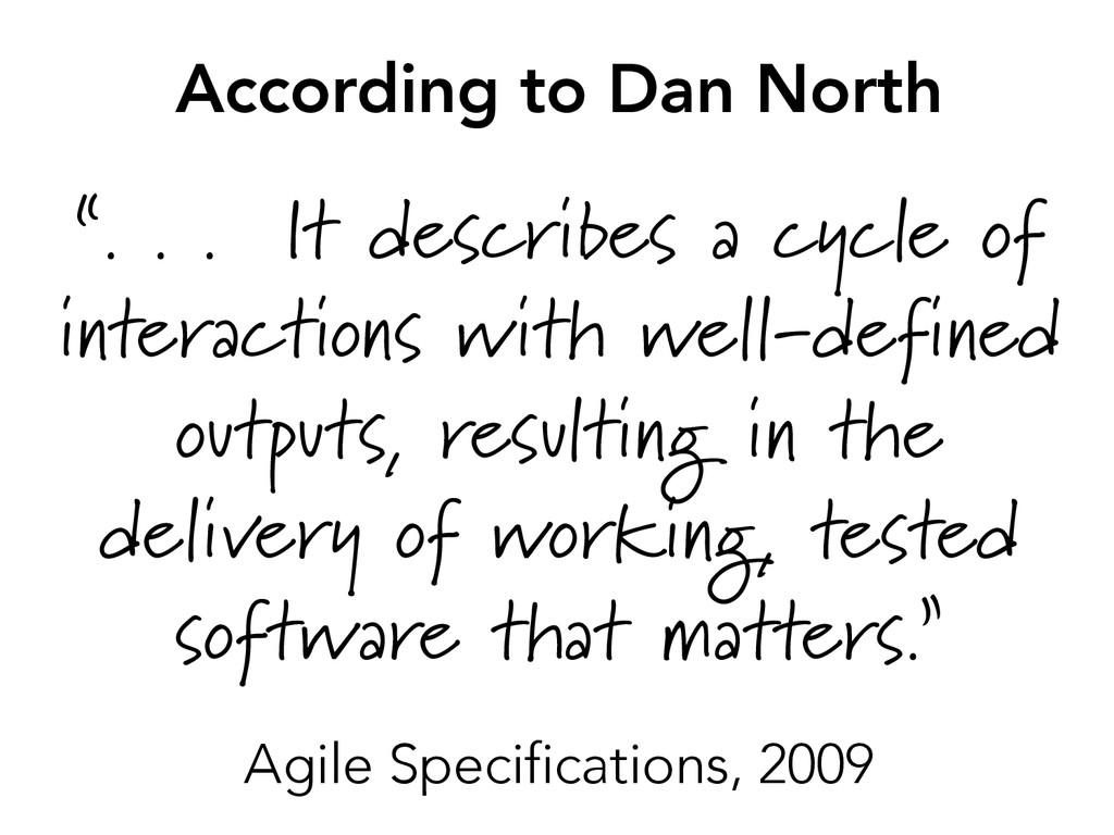 """According to Dan North """". . . It describes a c..."""