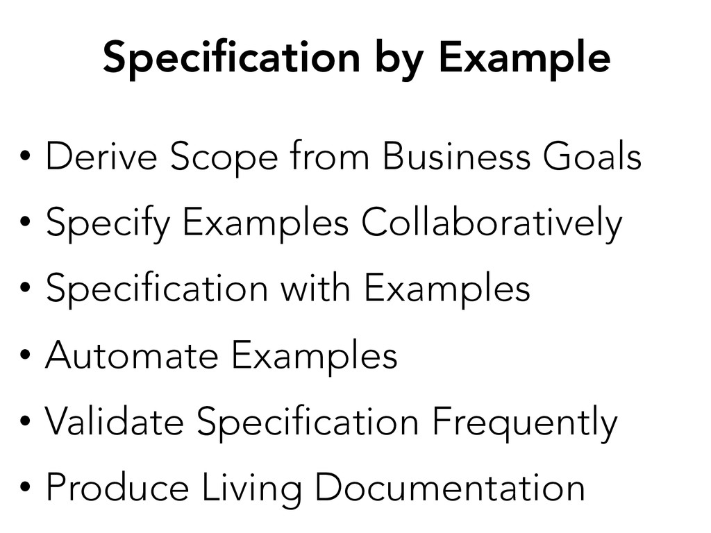 Specification by Example • Derive Scope from B...
