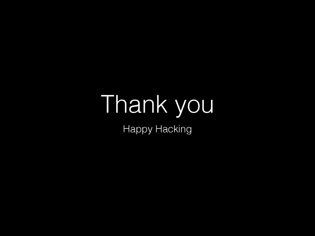 Thank you Happy Hacking