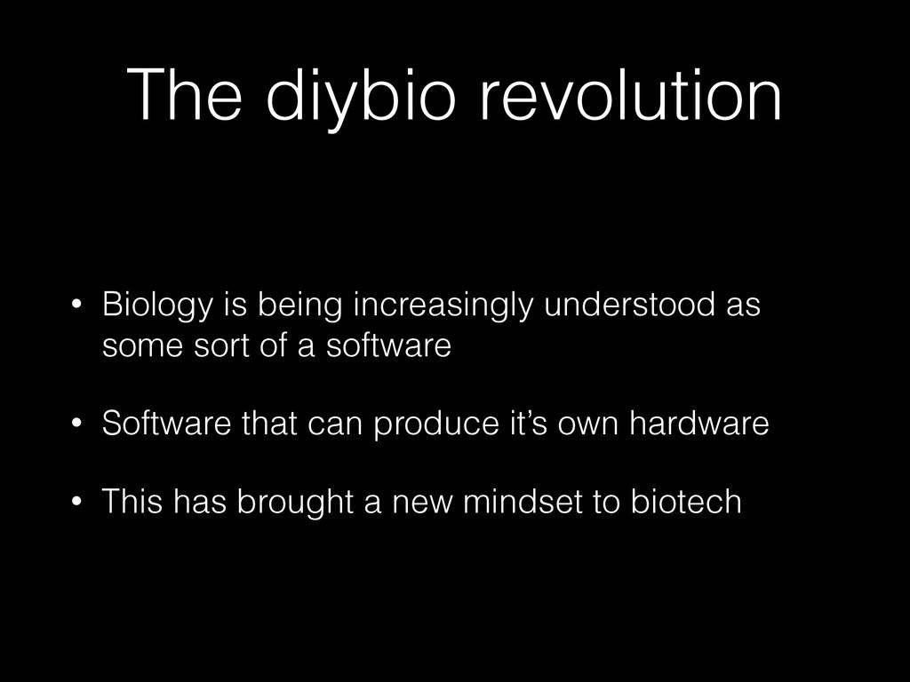 The diybio revolution • Biology is being increa...