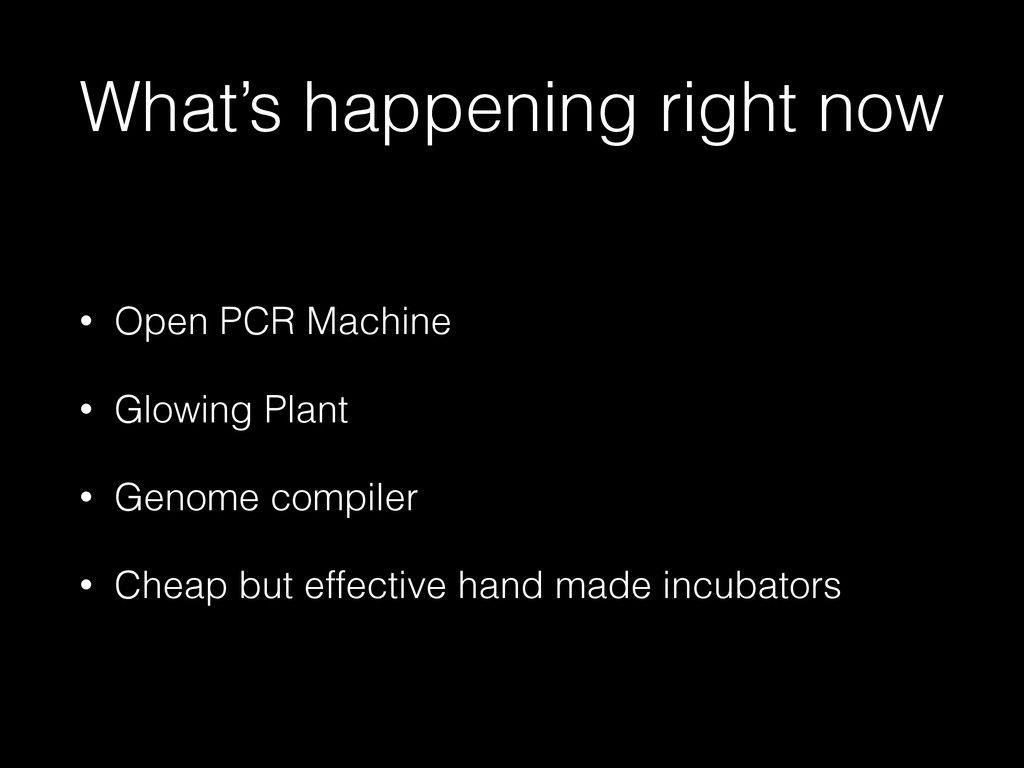 What's happening right now • Open PCR Machine •...