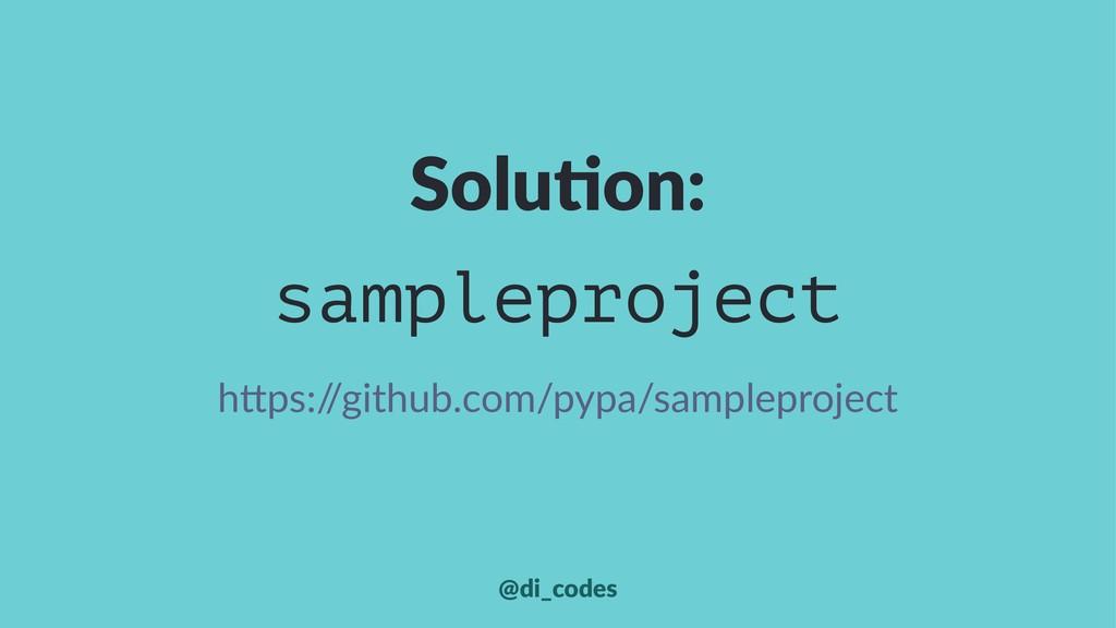 """Solu%on: sampleproject h""""ps:/ /github.com/pypa/..."""