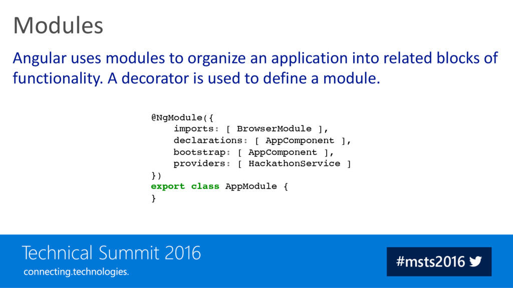 Angular uses modules to organize an application...