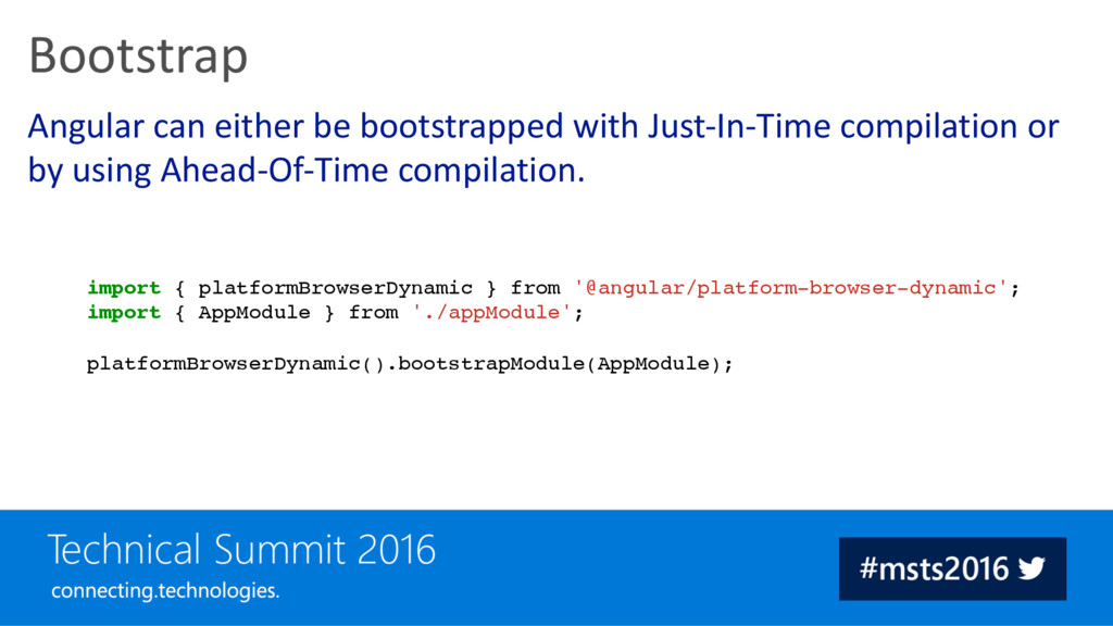 Angular can either be bootstrapped with Just-In...