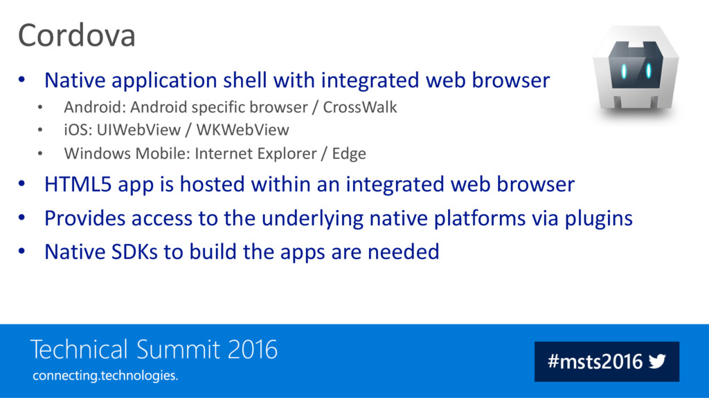• Native application shell with integrated web ...