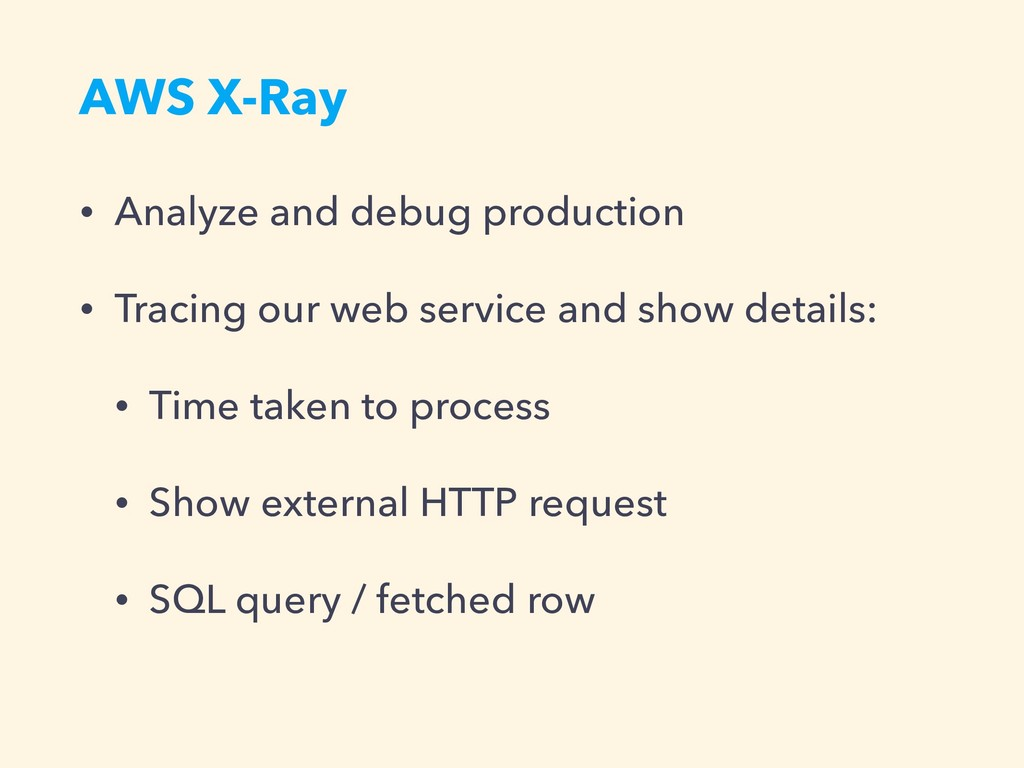 AWS X-Ray • Analyze and debug production • Trac...