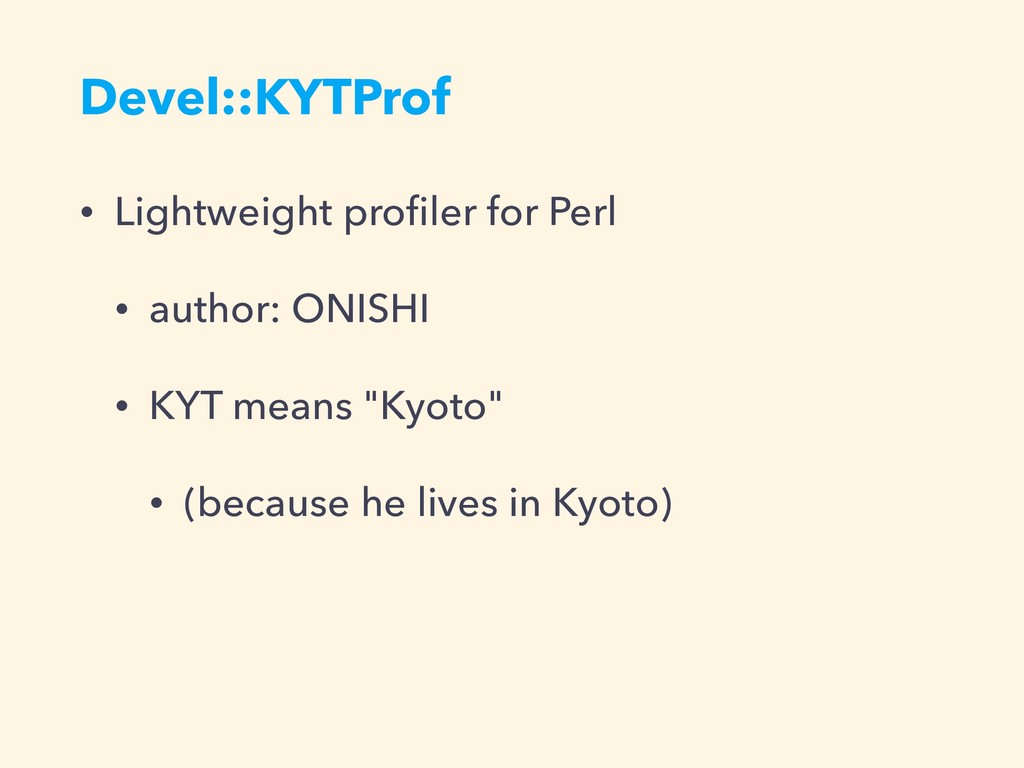 Devel::KYTProf • Lightweight profiler for Perl •...