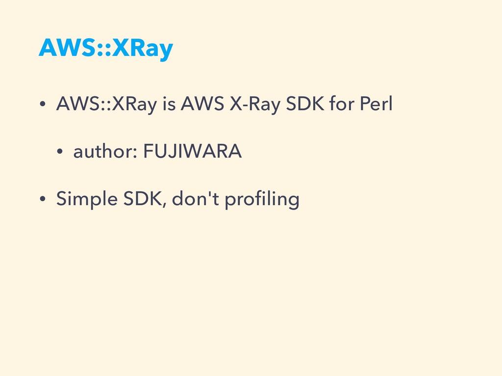 AWS::XRay • AWS::XRay is AWS X-Ray SDK for Perl...