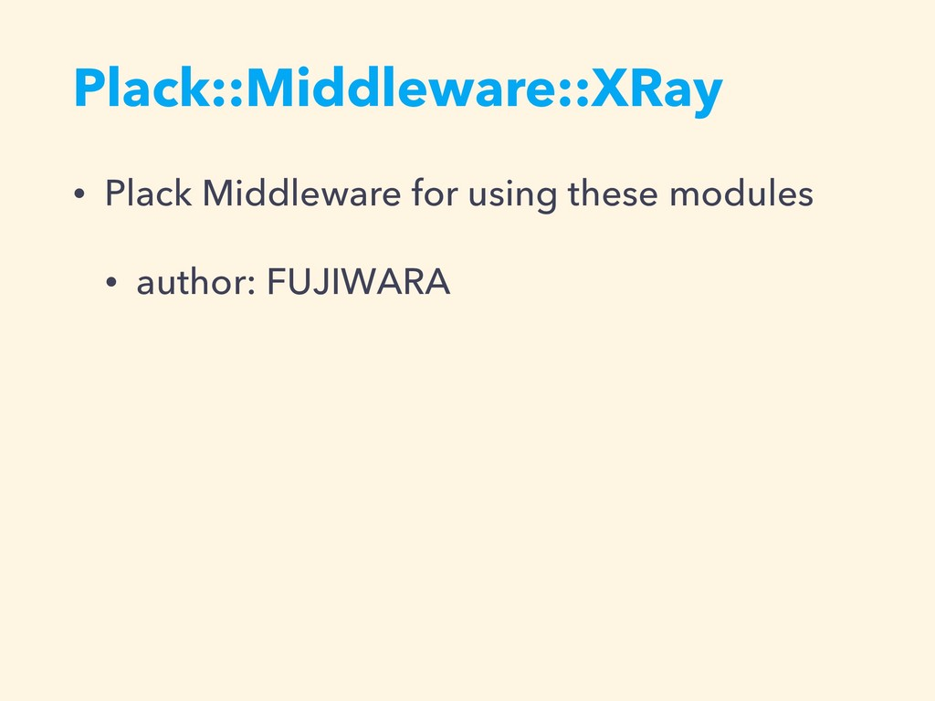 Plack::Middleware::XRay • Plack Middleware for ...