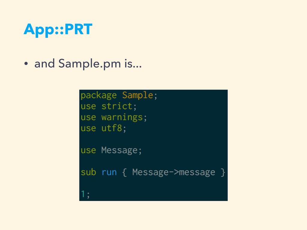 App::PRT • and Sample.pm is...
