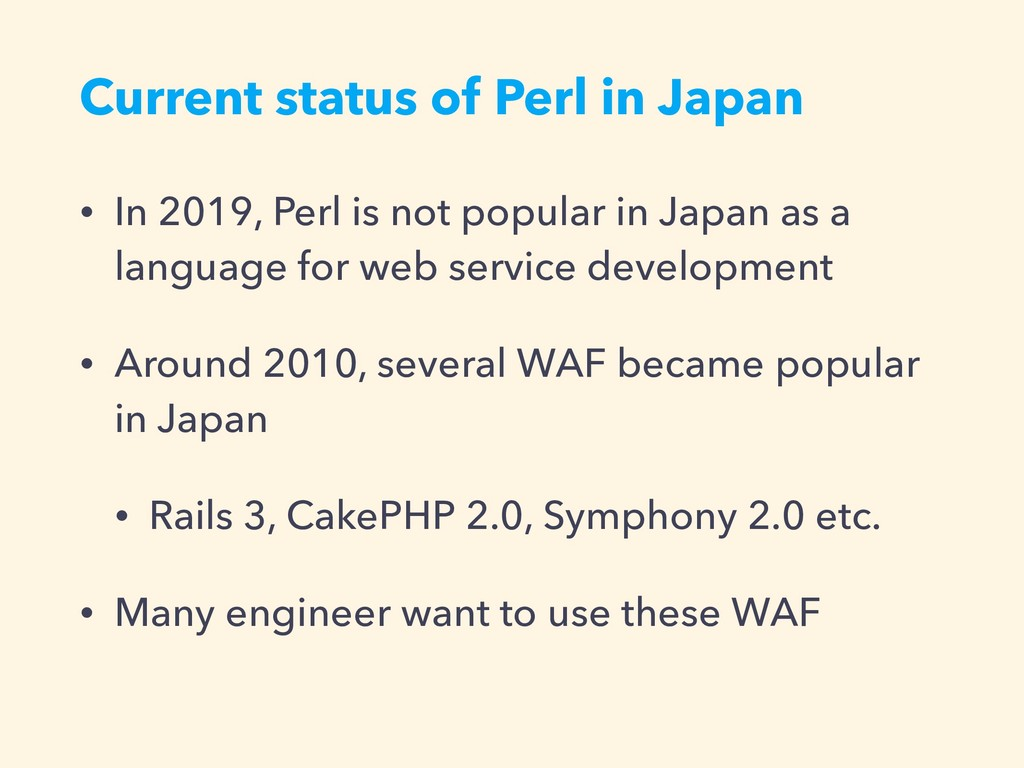 Current status of Perl in Japan • In 2019, Perl...