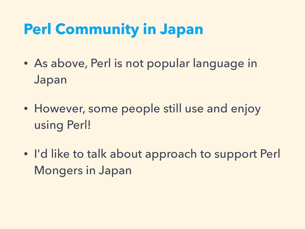 Perl Community in Japan • As above, Perl is not...