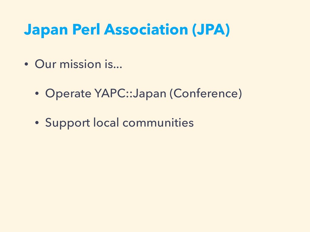 Japan Perl Association (JPA) • Our mission is.....