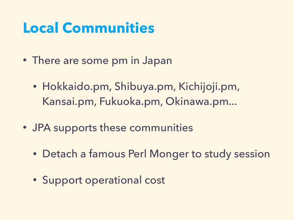 Local Communities • There are some pm in Japan ...