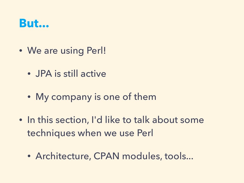 But... • We are using Perl! • JPA is still acti...