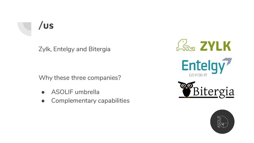 /us Zylk, Entelgy and Bitergia Why these three ...