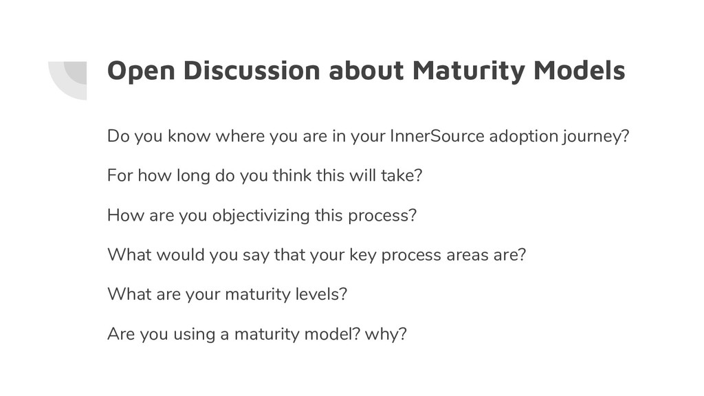 Open Discussion about Maturity Models Do you kn...