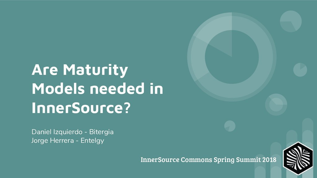 Are Maturity Models needed in InnerSource? Dani...