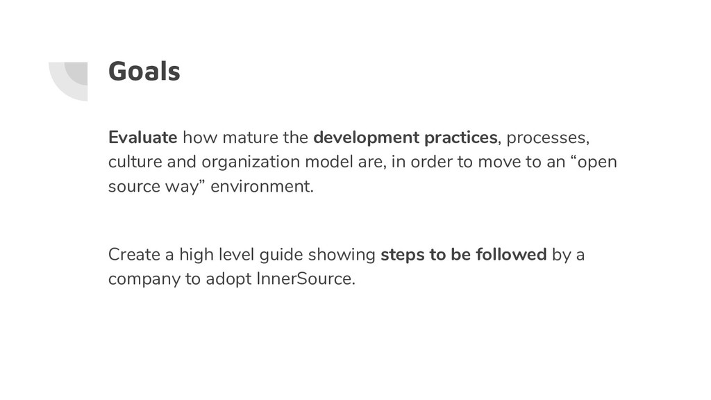 Goals Evaluate how mature the development pract...