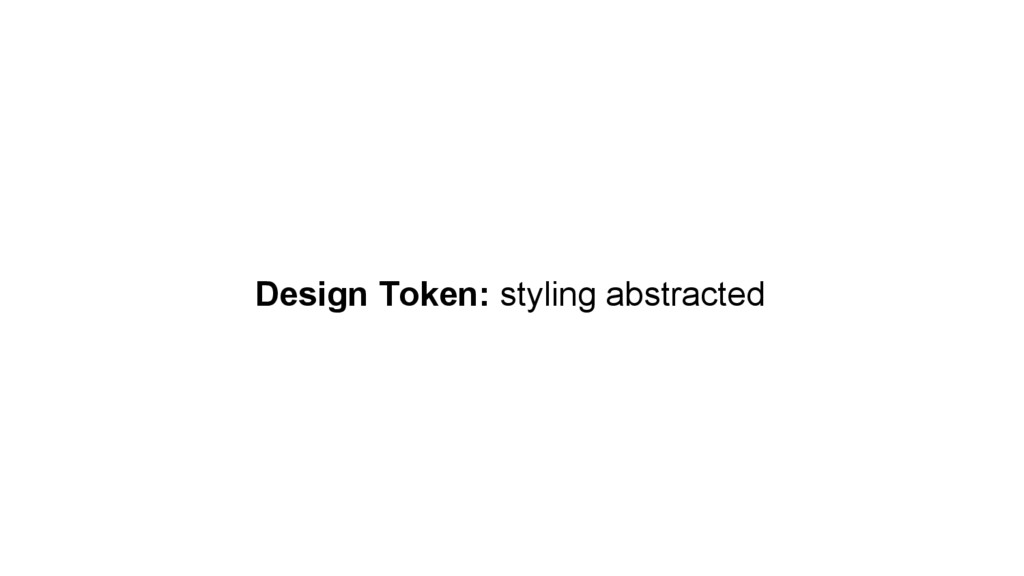 Design Token: styling abstracted