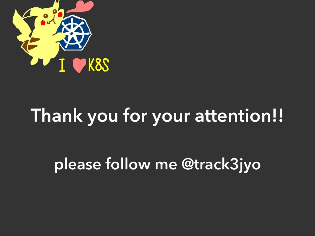 Thank you for your attention!! please follow me...