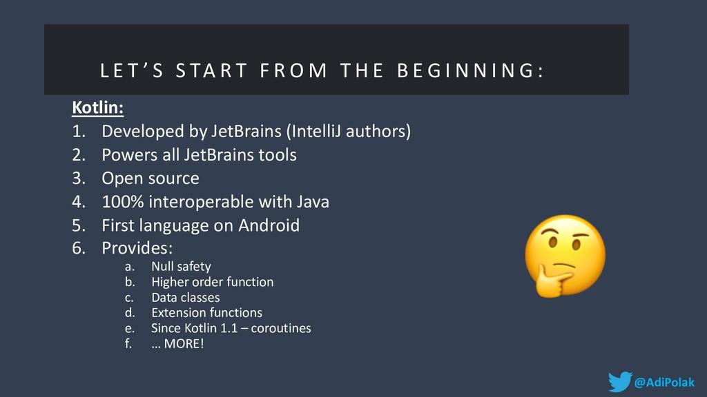Kotlin: 1. Developed by JetBrains (IntelliJ aut...