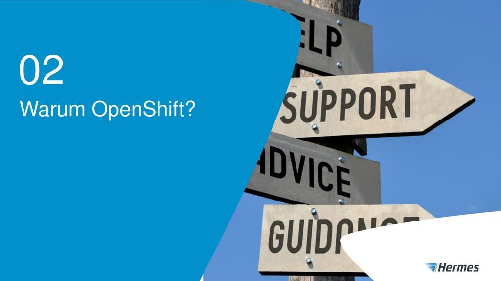 Warum OpenShift? 02