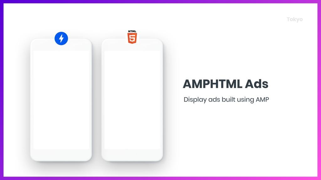 Tokyo Display ads built using AMP AMPHTML Ads