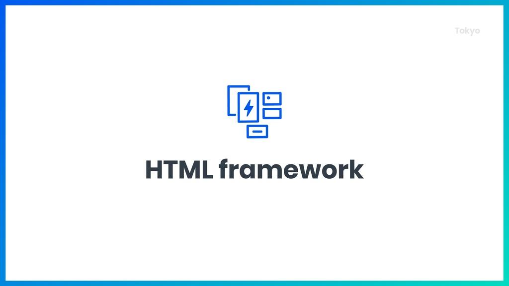 Tokyo HTML framework