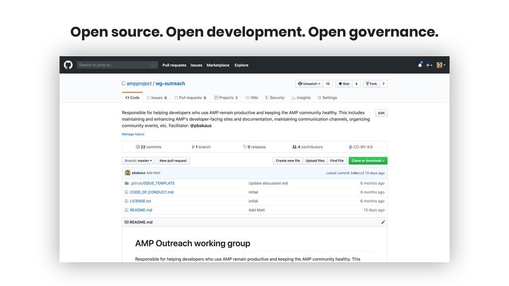 Open source. Open development. Open governance.